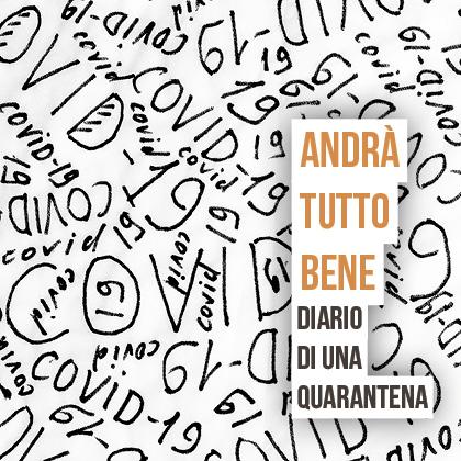 ANDRA TUTTO BENE | DIARIO DI UNA QUARANTENA